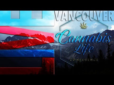Cannabis Life Conference 2017 from Vancouver - Day One
