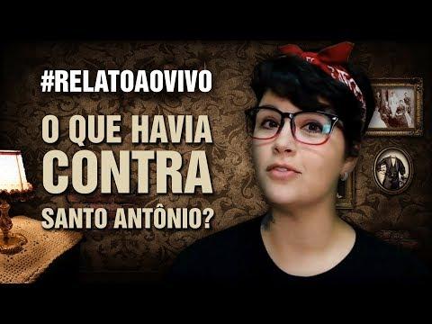 #RelatoAoVivo - 77: O que Havia Contra Santo Antônio?