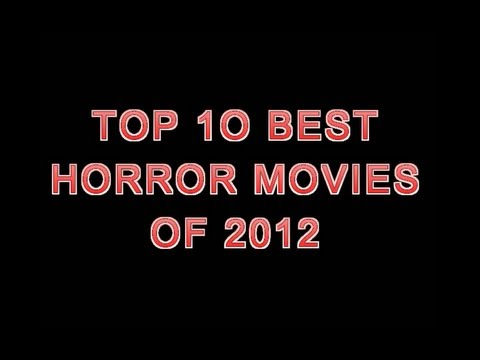 THR - Top 10 Best Horror Movies of 2012