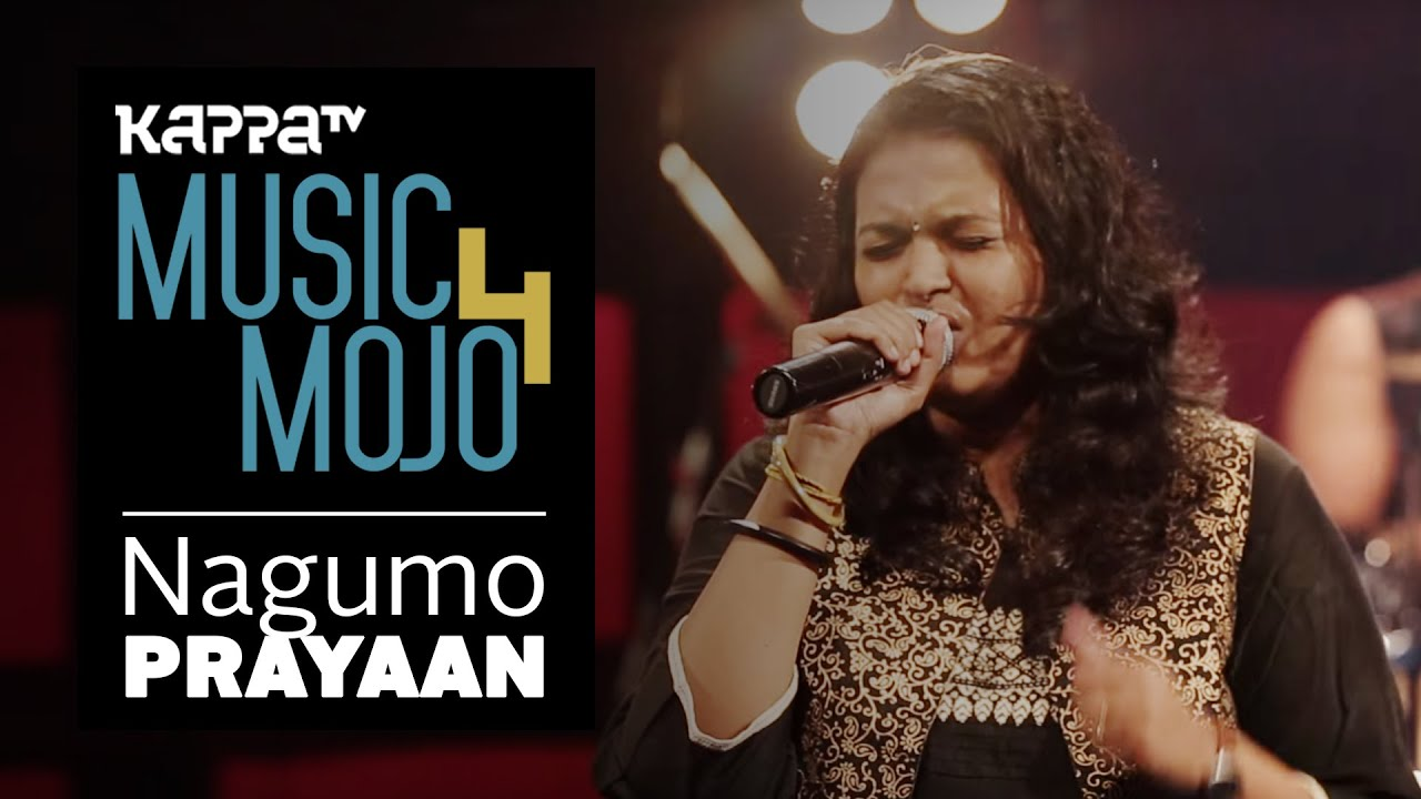 Nagumo - Prayaan - Music Mojo Season 4 - KappaTV