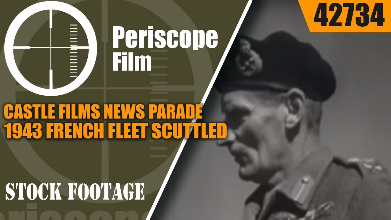 CASTLE FILMS NEWS PARADE of 1943  FRENCH FLEET SCUTTLED, U-BOATS 42734