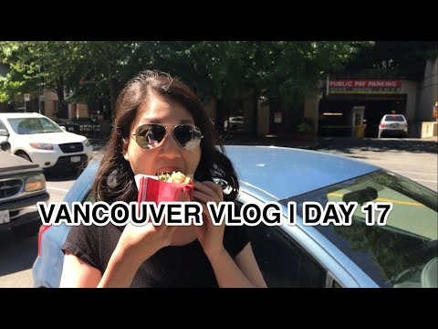 VANCOUVER VLOG   DAY 17