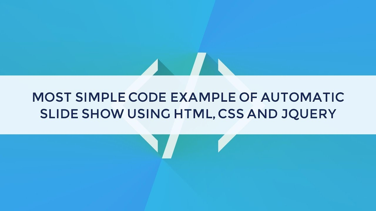 Most simple code example of automatic slideshow using HTML, CSS and jquery