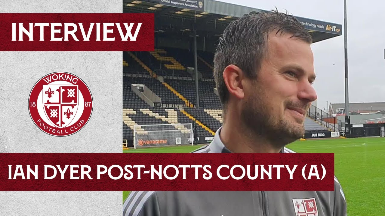 Notts County 1-4 Woking | Ian Dyer Interview