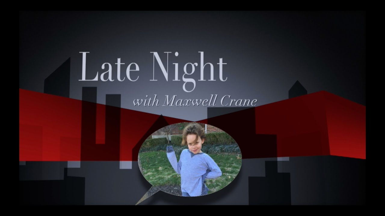 Late Night with Maxwell Crane: show #3