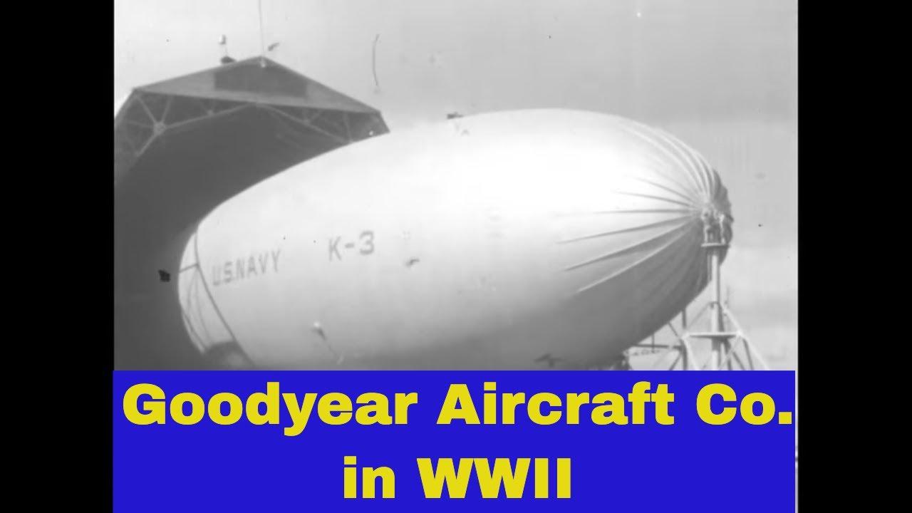 GOODYEAR AIRCRAFT IN WORLD WAR II   K-CLASS BLIMP  BARRAGE BALLOONS  TIRES  54704