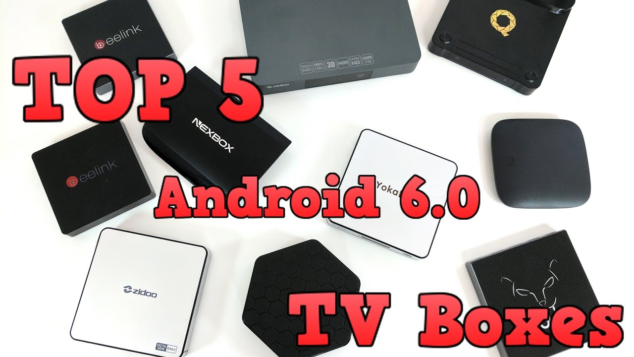 TOP 5 Best TV BOXES to buy in 2017 with Android 6.0