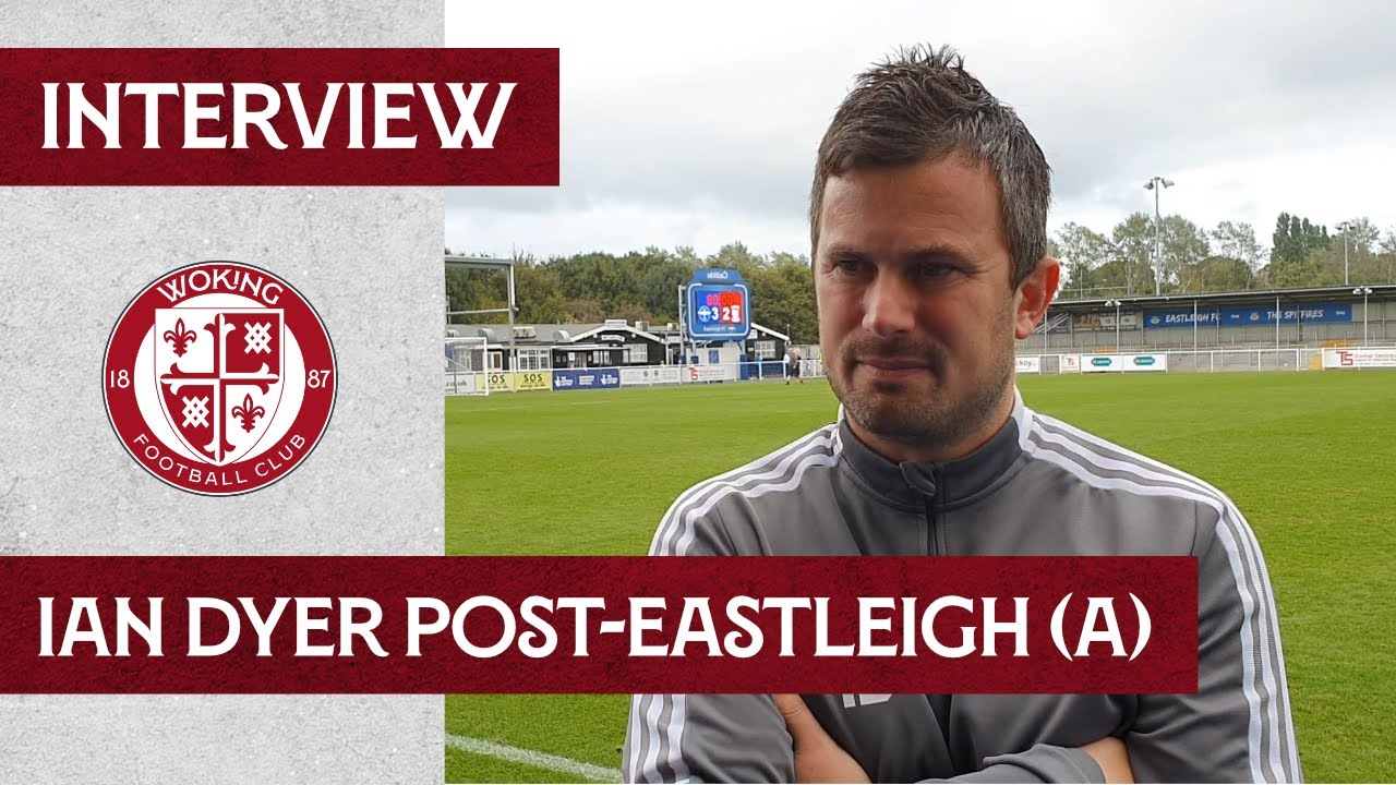 Eastleigh 3-2 Woking | Ian Dyer Interview