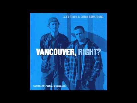 Vancouver, Right? Episode 30 (w/ Stuart Jones and Zac Coon)