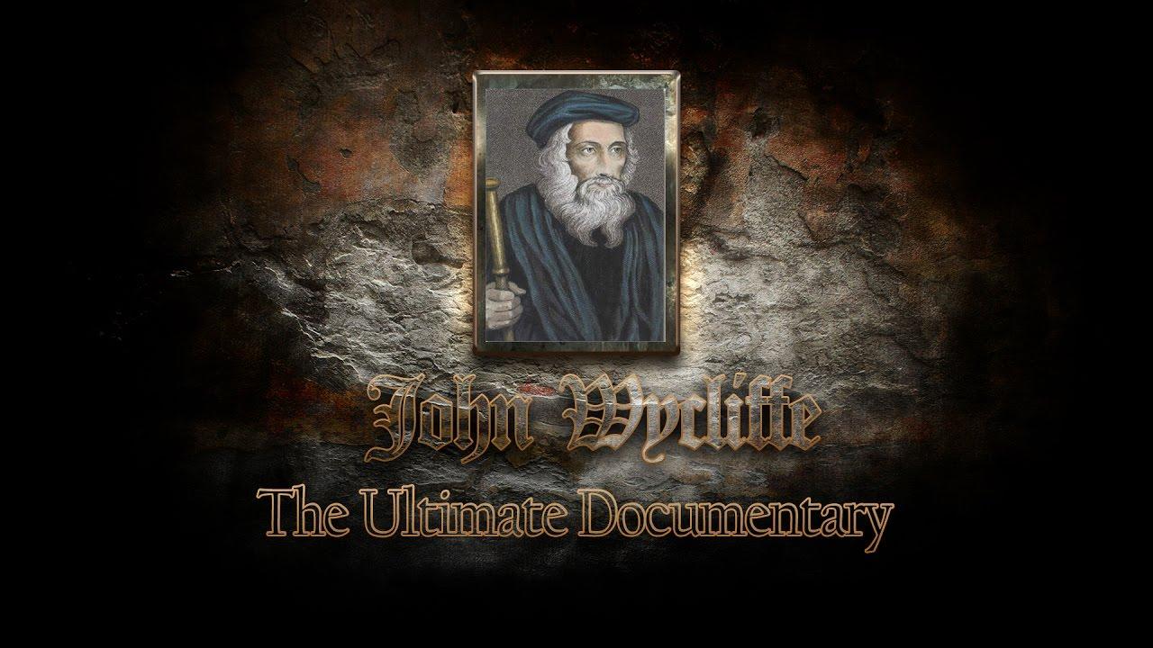 Ultimate Documentary On John Wycliffe