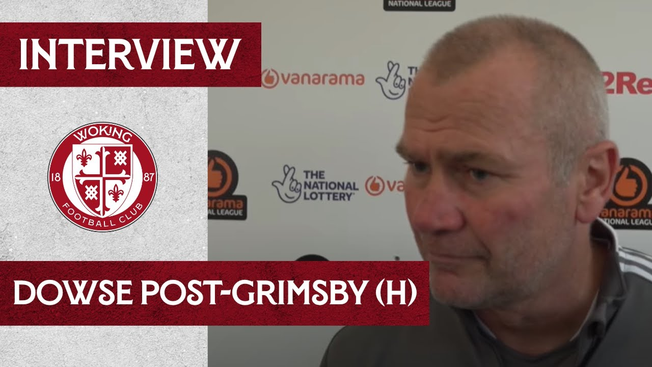 Woking 0 - 1 Grimsby Town | Dowse Interview