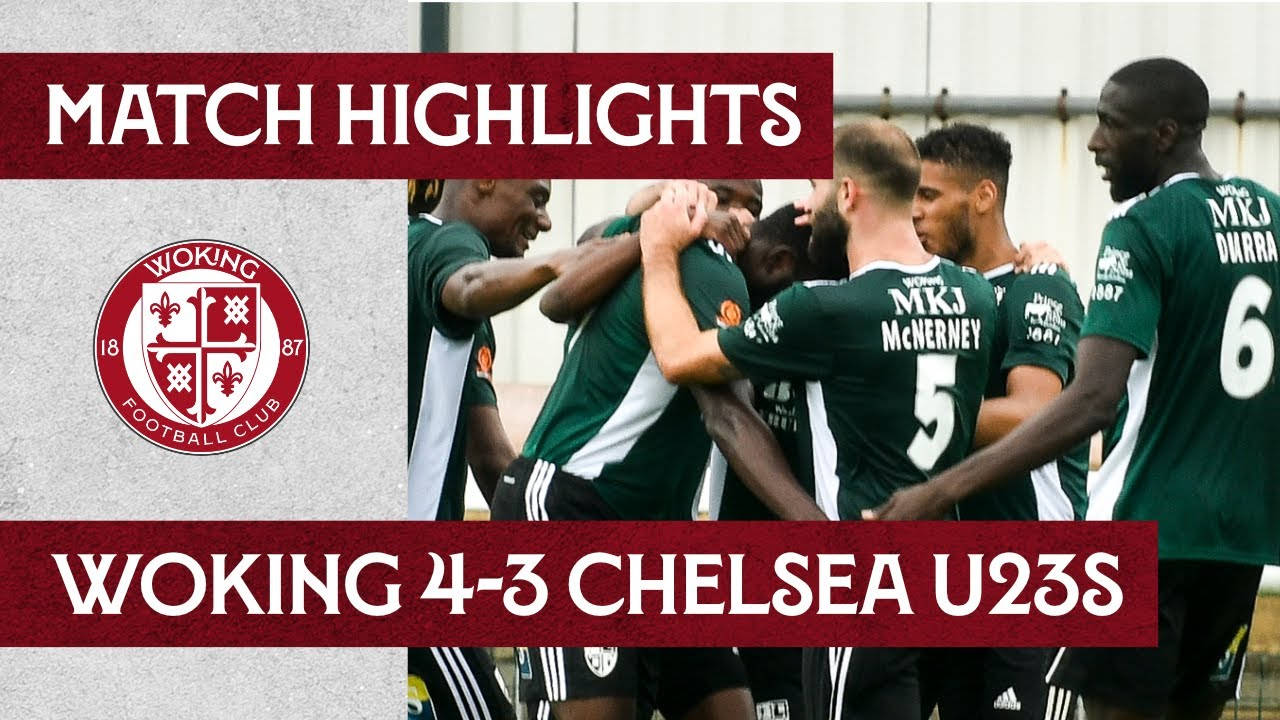 Woking 4 - 3 Chelsea U23s