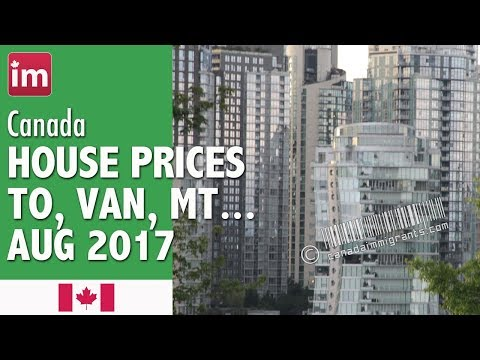 House Prices in Toronto, Vancouver, Montreal (August 2017) | Cost of Living in Canada