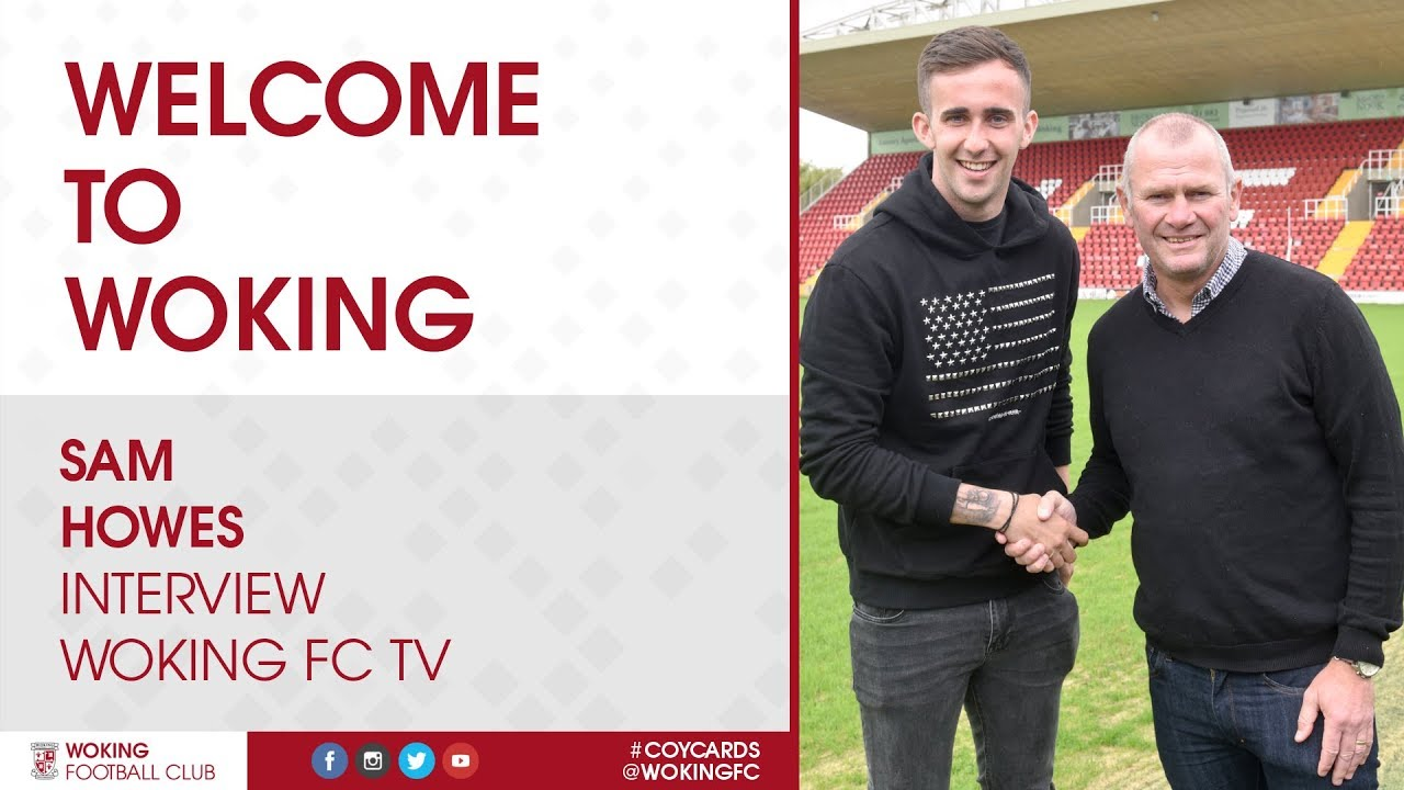 Sam Howes   Welcome To Woking