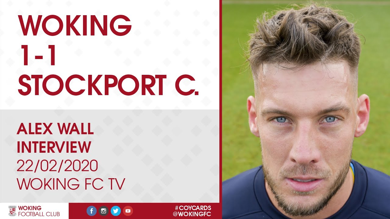 Woking 1 - 1 Stockport County | Alex Wall Interview