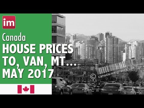 Home Prices in Toronto Vancouver | Cost of Living in Canada May 2017