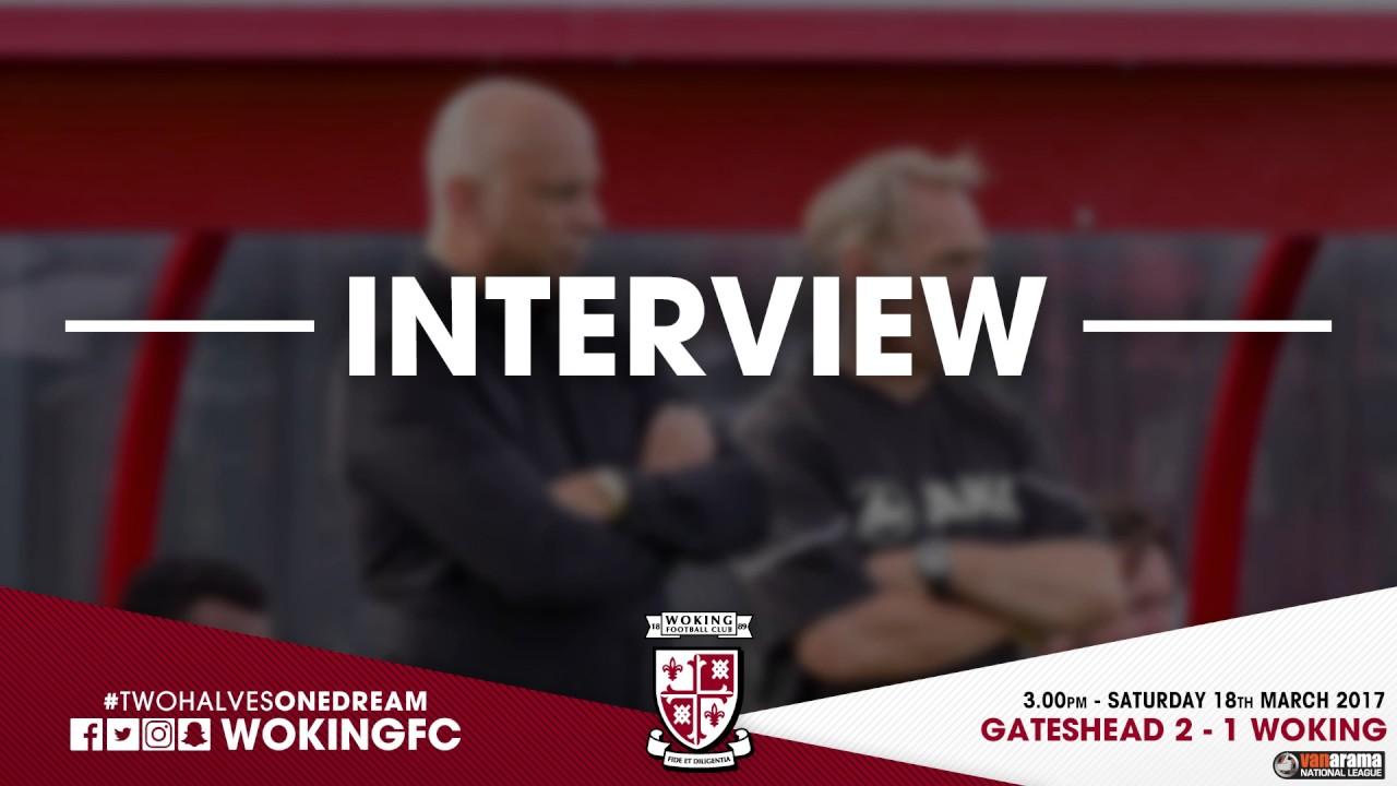 Gateshead 2 - 1 Woking (Garry Hill Interview)