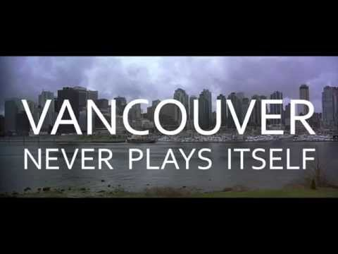Vancouver Never Plays Itself
