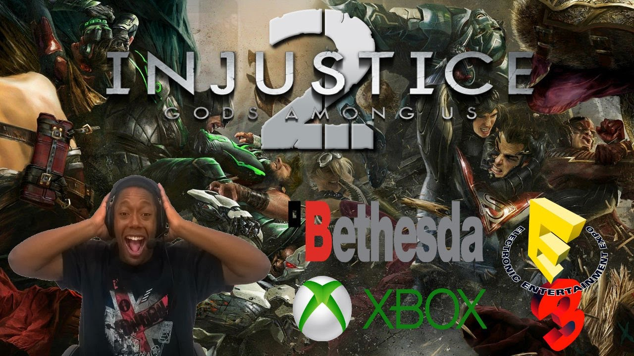Injustice 2 - First Impressions, Microsoft's & Bethesda E3 2017 Late Night Discussions