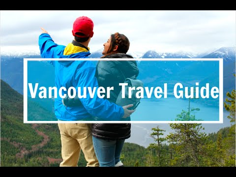 Our Vancouver Travel Guide