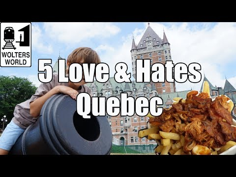 Visit Quebec - 5 Things You Will Love & Hate about Quebec City, Canada